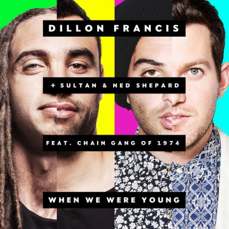 Dillon-Francis when we were young