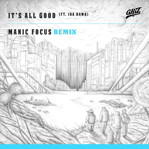 It's All Good – Manic Focus